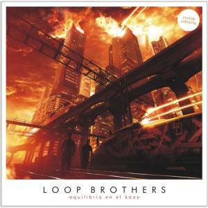 Deltantera: Loop Brothers - Equilibrio en el kaos
