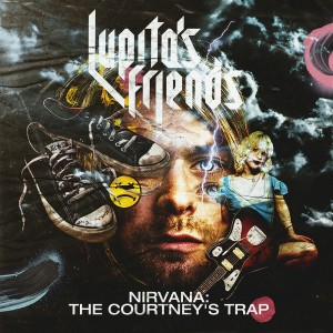 Deltantera: Lupita's friends - Nirvana: The Courtney's trap