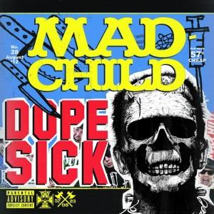 Deltantera: Madchild - Dope sick