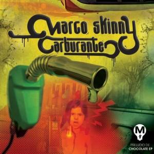Deltantera: Marco Skinny - Carburante