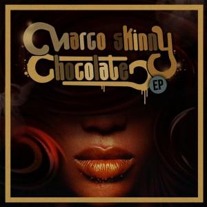 Deltantera: Marco Skinny - Chocolate EP