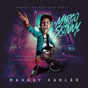 Deltantera: Marco Skinny - Mahnay kablär