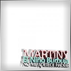 Deltantera: Martiny y El ninio burbuja - No me apetece hablar