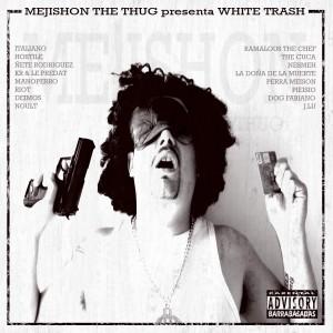Deltantera: Mejishon The Thug - White trash