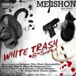 Deltantera: Mejishon The Thug - White trash B sides
