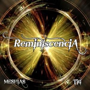 Deltantera: Meshias y Titi - Reminiscencia