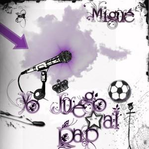 Deltantera: Migué - Yo juego al rap