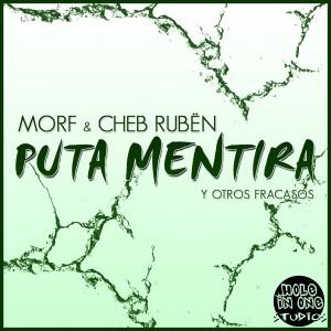 Deltantera: Morf y Cheb Rubën - Puta mentira y otros fracasos