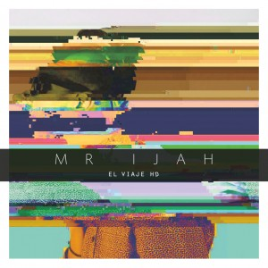 Deltantera: Mr. Ijah - El viaje HD