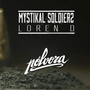 Deltantera: Mystikal Soldiers y Loren D - Pólvora