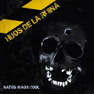 Deltantera: Natos, Waor y Cool - Hijos de la ruina