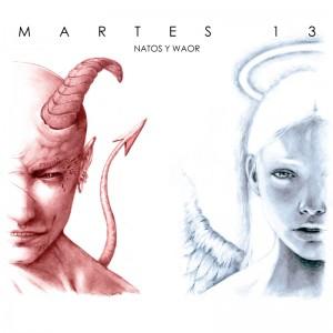 Deltantera: Natos y Waor - Martes 13