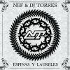 Nef y Dj Torres - Espinas y laureles