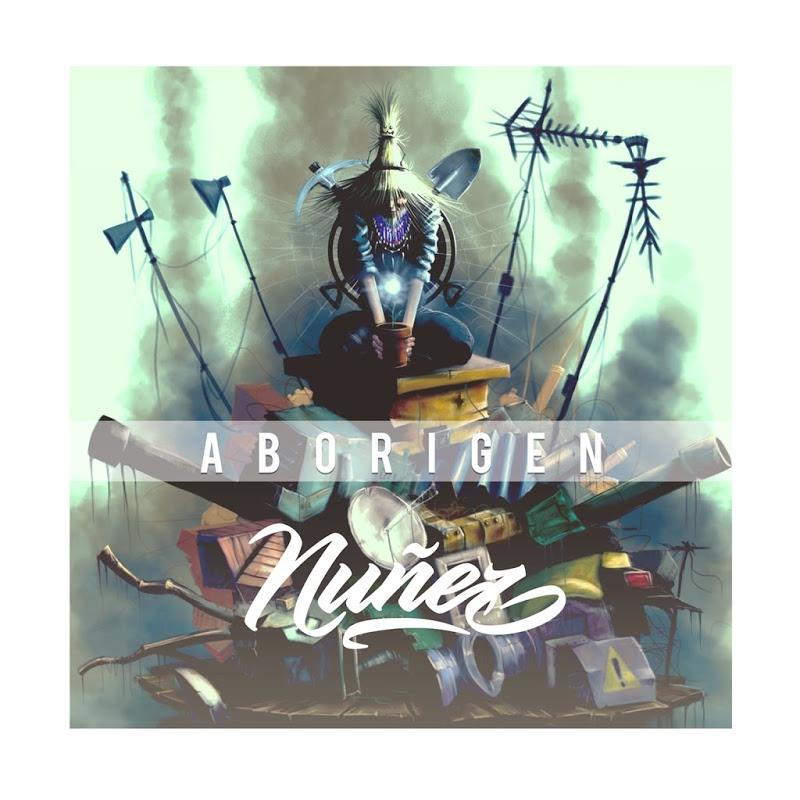 Nuñez - Aborigen (Escucha el álbum)