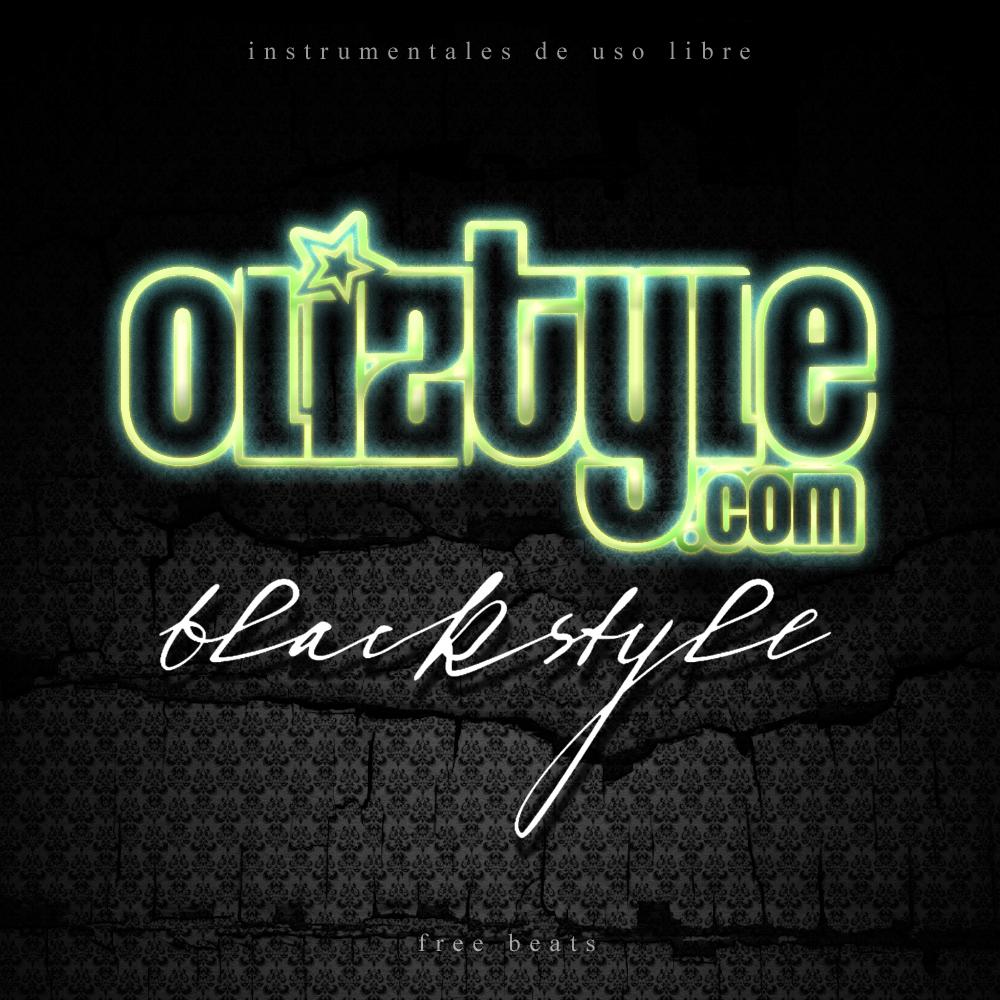 ..:: OLIZTYLE - BLACKSTYLE (Instrumentales) [Descarga] ::..
