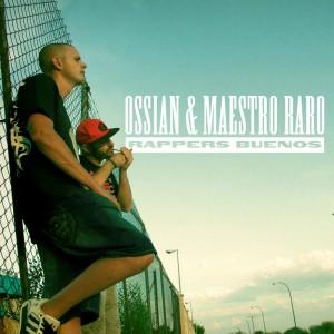 Deltantera: Ossian y Maestro Raro - Rappers buenos