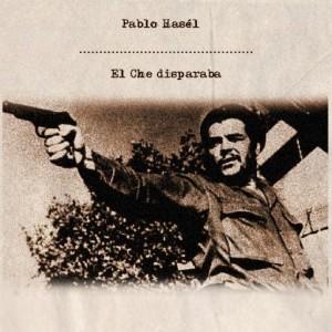 Deltantera: Pablo Hasél - El Che disparaba