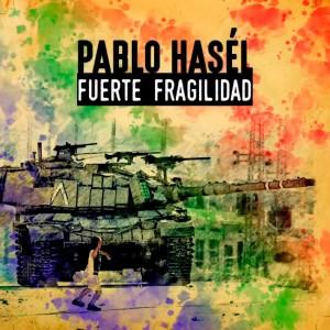 Deltantera: Pablo Hasél - Fuerte fragilidad