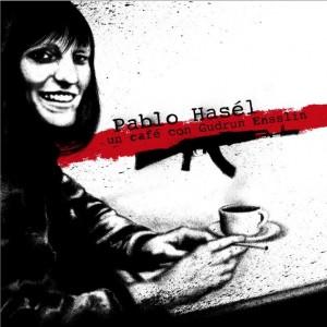 Deltantera: Pablo Hasél - Un cafe con Gudrun Ensslin