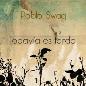 Deltantera: Pablo Swag - Todavia es tarde
