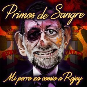 Deltantera: Primos de Sangre - Mi perro se ha comido a Rajoy