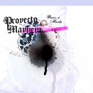 Trasera: Proyecto Mayhem - Busco a Marla (Maxi adelanto)