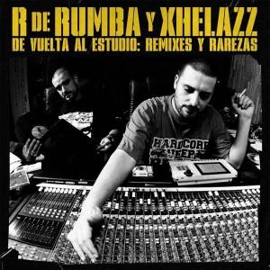 Deltantera: R de Rumba y Xhelazz - De vuelta al estudio: Remixes y Rarezas