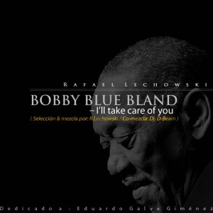 Deltantera: Rafael Lechowski - Bobby Blue Bland - I'll take care of you