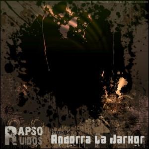 Deltantera: Rapso y ruidos - Andorra La Jarkor