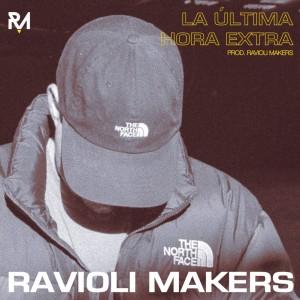 Deltantera: Ravioli Makers - La última hora extra