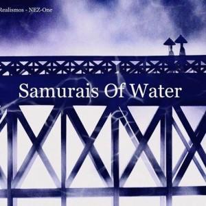 Deltantera: Realismos y Nez-one - Samurais of water