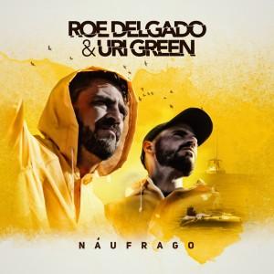 Deltantera: Roe Delgado y Uri Green - Náufrago