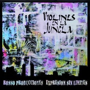Deltantera: Rosso producciones y Expresion sin limites - Violines en la jungla