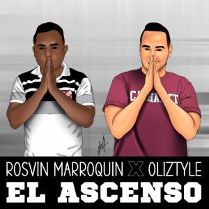 Deltantera: Rosvin Marroquín y Oliztyle - El Ascenso