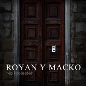 Deltantera: Royan y Macko - No molesten
