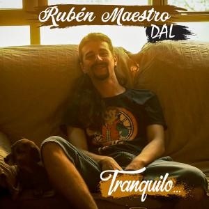 Deltantera: Rubén Maestro Dal - Tranquilo...