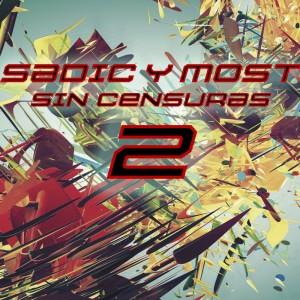 Deltantera: Sadic y Most - Sin censuras 2