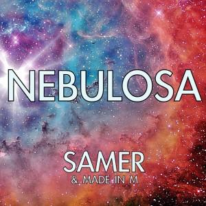 Deltantera: Samer y Made in M - Nebulosa