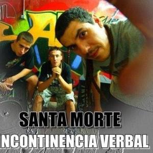Deltantera: Santa Morte - Incontinencia verbal