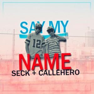 Deltantera: Seck Ramos y Callehero - Say my name