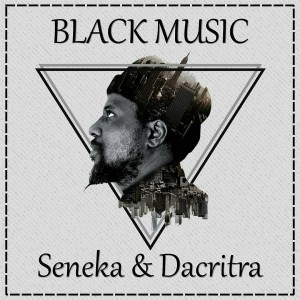 Deltantera: Seneka - Black Music