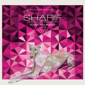 07. Sharif - Acariciado mundo