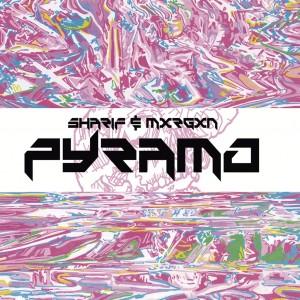 Deltantera: Sharif y Mxrgxn - Pyramo