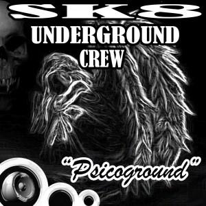 Deltantera: Sk8 Underground Crew - Psicoground 2006