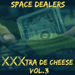 Deltantera: Space dealers - XXXtra de Cheese Vol. 3 (Instrumentales)