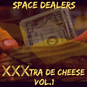 Deltantera: Space dealers - XXXtra de Cheese Vol.1 (Instrumentales)