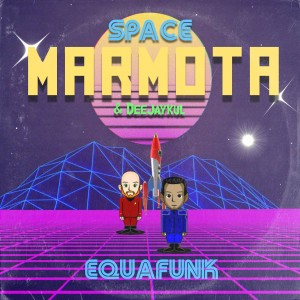 Deltantera: Space marmota y Deejay Kul - Equafunk
