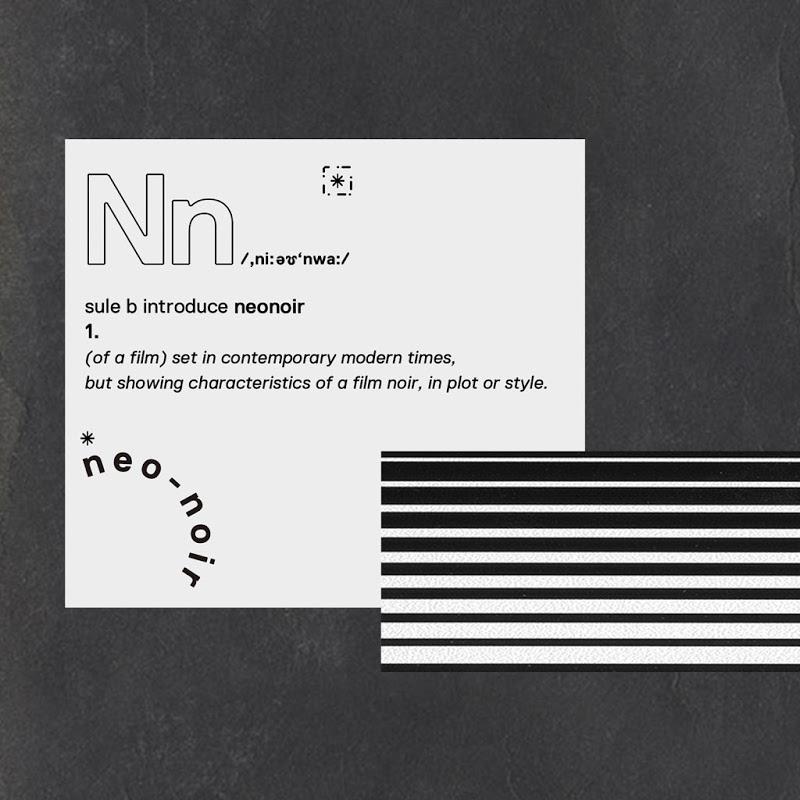 Sule B - Neo noir