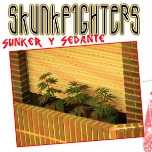 Deltantera: Sunker y Sedante - Skunkfighters