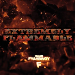 Deltantera: Swan Fyahbwoy - Extremely flammable